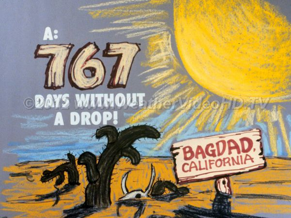 Answer 028 Bagdad, CA went 767 days with nary a drop of rain.